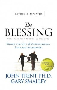 The Blessing: Giving the Gift of Unconditional Love & Acceptance by Dr. John Trent