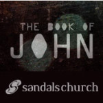 Sandals Church Sermon / Small Group Notes: John 13 – Love & Servanthood