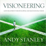 Visioneering by Andy Stanley – Do You Have Vision for Your Marriage? (Part 1 of 2)