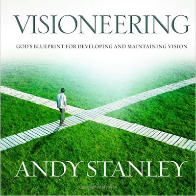 Visioneering by Andy Stanley – Defining & Executing a Vision for Your Marriage (Part 2 of 2)