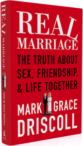 Real Marriage Book - Driscolls and Mars Hill
